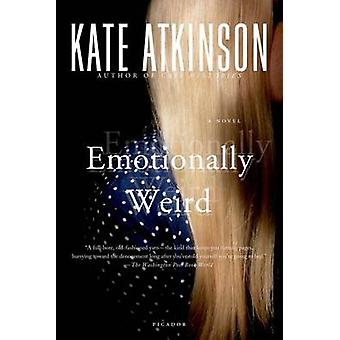 Emotionally Weird by Kate Atkinson - 9780312279998 Book