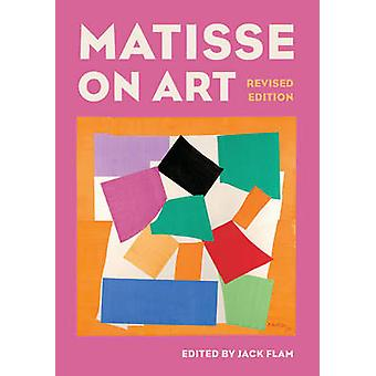 Matisse on Art (Revised edition) by Jack Flam - 9780520200326 Book