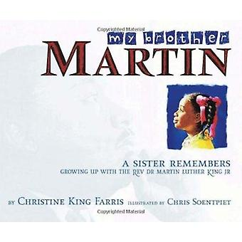 My Brother Martin - A Sister Remembers  - Growing Up With the Rev. Dr.