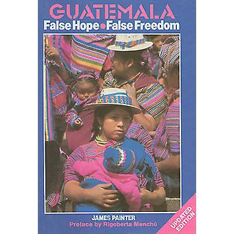 Guatemala - False Hope - False Freedom - The Rich - the Poor and the Ch