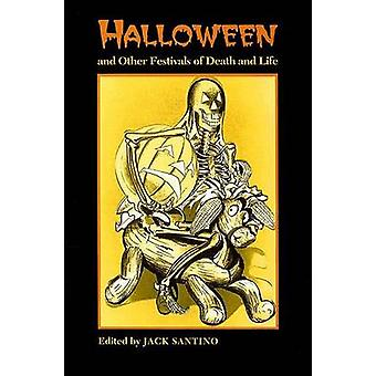 Halloween and Other Festivals of Death and Life by Jack Santino - 978