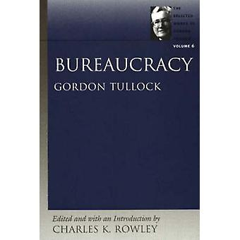 Bureaucarcy - Volume 6 by Charles K. Rowley - 9780865975255 Book