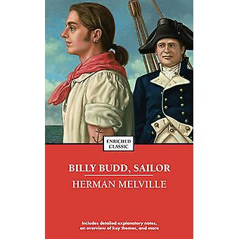 Billy Budd - Sailor (Enriched Classic) by Herman Melville - 978141652