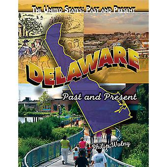 Delaware - Past and Present by Philip Wolny - 9781435835269 Book
