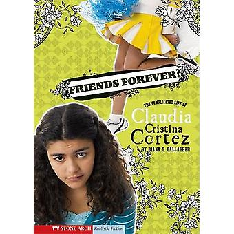 Friends Forever? - The Complicated Life of Claudia Cristina Cortez by
