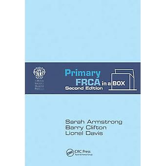Primary FRCA in a Box - Second Edition by Primary FRCA in a Box - Sec