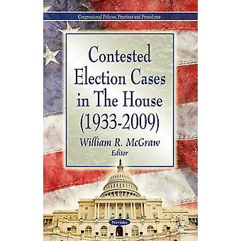 Contested Election Cases in the House (1933-2009) by William R. McGra