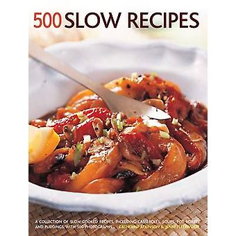 500 Slow recipes - A collection of slow-cooked recipes - including cas