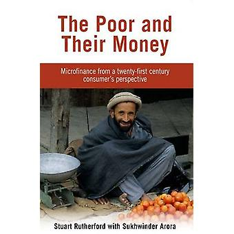 The Poor and Their Money - Microfinance from a Twenty-first Century Co