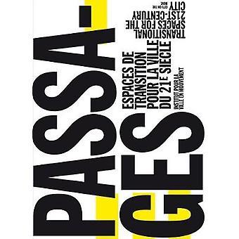 Passages - Transitional Spaces for the 21st-Century City Espaces de Tr