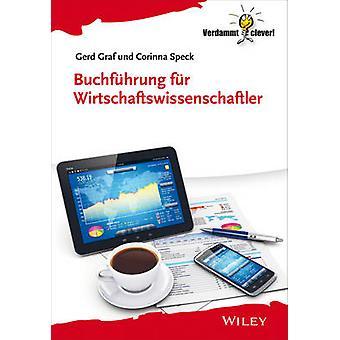 Buchfuhrung fur Wirtschaftswissenschaftler by Gerd Graf - Corinna Spe