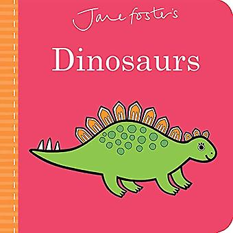 Jane Foster's Dinosaurs (Jane Foster Books) [Board book]