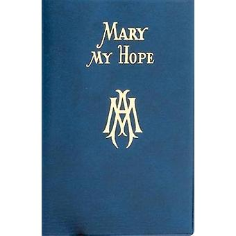 Mary My Hope by Lawrence G Lovasik - 9780899423654 Book
