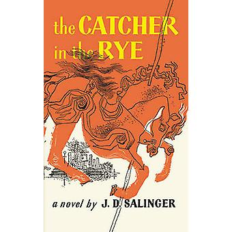 Catcher in the Rye by J D Salinger - 9780808514039 Book