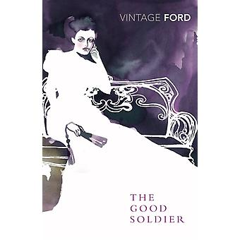 The Good Soldier (Vintage Classics) (Paperback) by Ford Ford Madox Heller Zoe