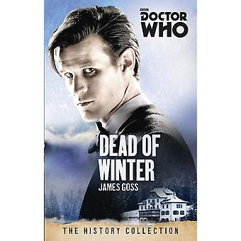 Doctor Who: Dead of Winter: The History Collection (Paperback) by Goss James