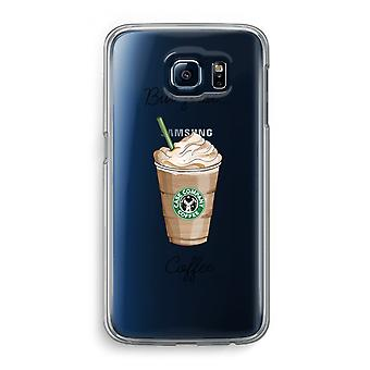 Samsung Galaxy S6 Transparent Case (Soft) - But first coffee