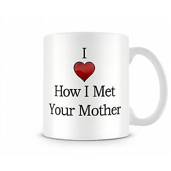 I Love How I Met Your Mother Printed Mug