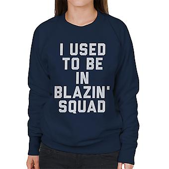 I Used To Be In Blazin Squad Love Island Women's Sweatshirt
