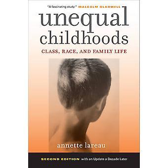 Desigual infâncias - classe - raça - e a vida familiar (2ª edição revisada editi