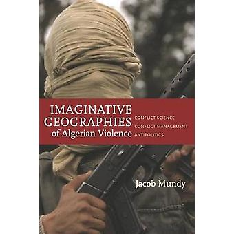 Imaginative Geographies of Algerian Violence - Conflict Science - Conf