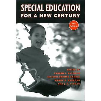 Special Education for a New Century by Editors Lauren I Katzman (et a