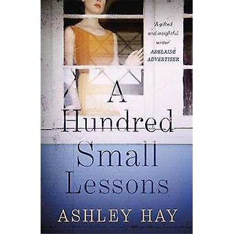 A Hundred Small Lessons by Ashley Hay - 9781473676541 Book