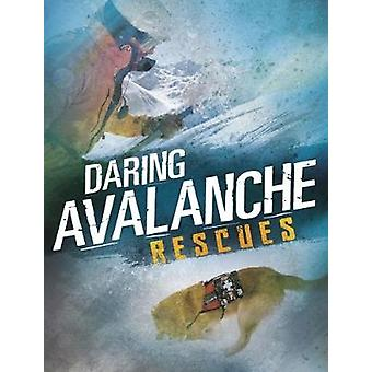 Daring Avalanche Rescues by Amy Waeschle - 9781474753920 Book