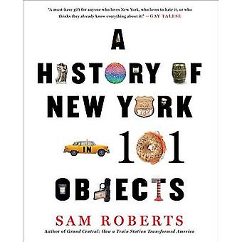 A History of New York in 101 Objects by Professor Sam Roberts - 97814