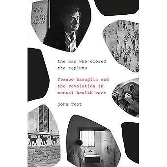 Den mand, der lukkede anstalter - Franco Basaglia og revolutionen i
