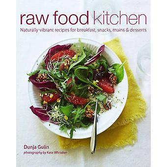 Raw Food Kitchen - Naturally Vibrant Recipes for Breakfast - Snacks -