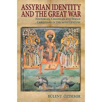 Assyrian Identity and the Great War - Nestorian - Chaldean and Syrian