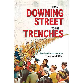 From Downing Street to the Trenches - First-Hand Accounts from the Gre