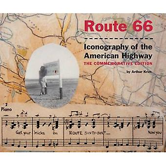 Route 66 - Iconography of the American Highway - The Commemorative Edit