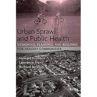 Stadsutbredning och folkhälsa - utforma - planering- och byggnad f