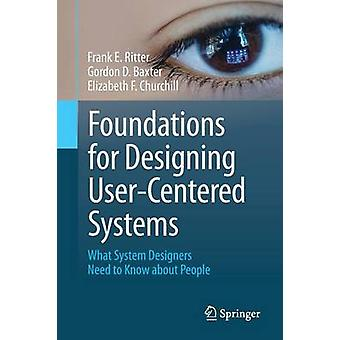 Foundations for Designing User-Centered Systems - What System Designer