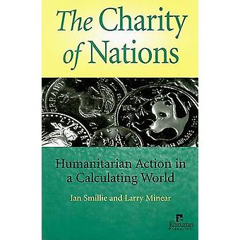 The Charity of Nations - Humanitarian Action in a Calculating World by