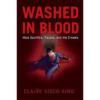 Washed in Blood - Male Sacrifice - Trauma and the Cinema by Claire Sis