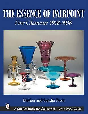 The Essence of Pairpoint - Fine Glassware 1918-1938 by Marion Frost -