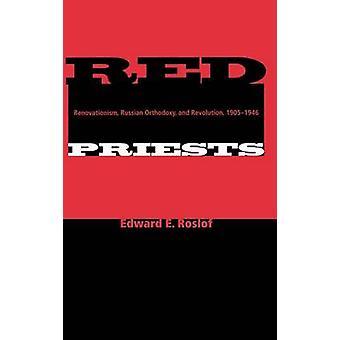 Sacerdotes vermelho - Renovationism - Igreja Ortodoxa Russa e a revolução de 1905-19