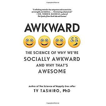 Maladroite: La Science de pourquoi nous sommes socialement maladroits et pourquoi c'est génial