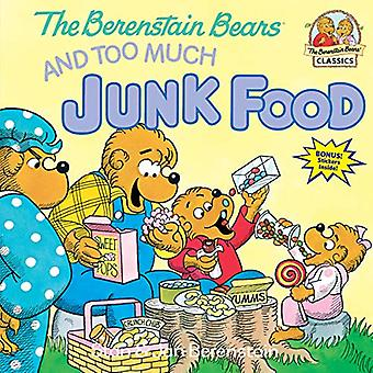 The Berenstain Bears and Too Much Junk Food (Berenstain Bears First Time Books)
