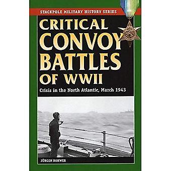 Kritische konvooi veldslagen van de Tweede Wereldoorlog: Crisis in de Noord-Atlantische Oceaan, maart 1943 (Stackpole militaire geschiedenis)