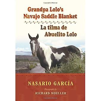 Grandpa Lolo's Navajo Saddle Blanket: La Tilma De Abuelito Lolo