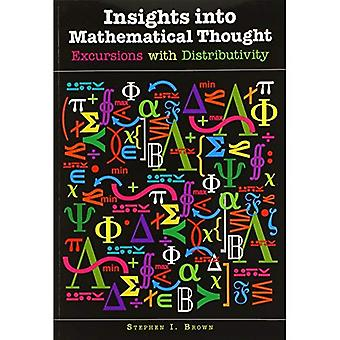 Insights Into MathematicalThought: Excursions with Distributivity