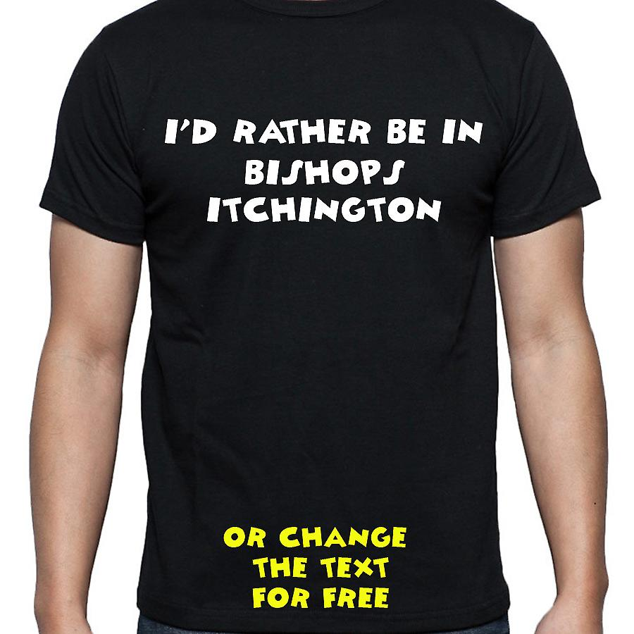 I'd Rather Be In Bishops itchington Black Hand Printed T shirt