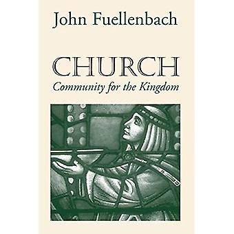 Kyrkan: Gemenskapen för kungariket