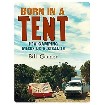 Born in a Tent: A History of Camping in Australia
