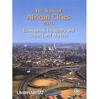 Tillståndet i afrikanska städer 2010: styrning, ojämlikhet och Urban mark marknader