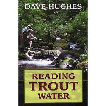 Reading Trout Water (2nd) by David Hughes - 9780811736442 Book